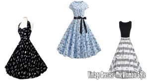 Vintage Dresses - The Ultimate Style
